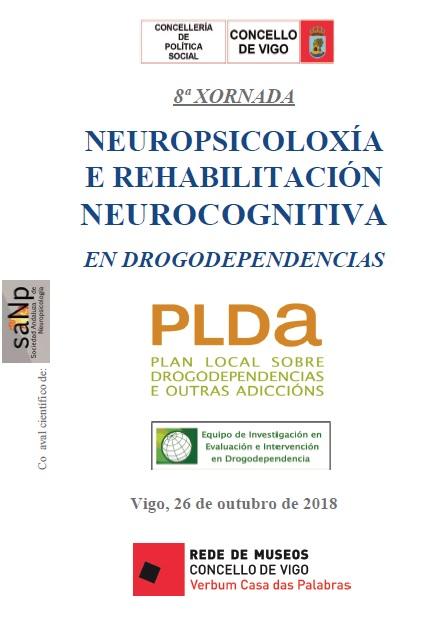 8ª XORNADA NEUROPSICOLOXIA E REHABILITACIÓN NEUROCOGNITIVA EN DROGODEPENDENCIAS